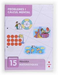 QUADERN RESOLUCIO DE PROBLEMES I CALCUL MENTAL 15
