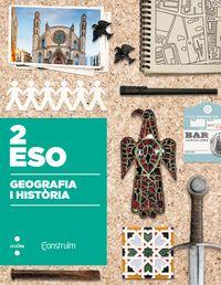 ESO 2 - GEOGRAFIA I HISTORIA - CONSTRUIM