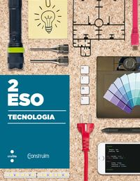 ESO 2 - TECNOLOGIA - CONSTRUIM