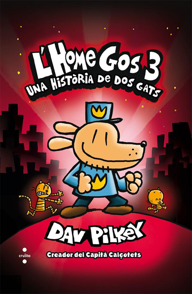 L'HOME GOS 3 - UNA HISTORIA DE DOS GATS