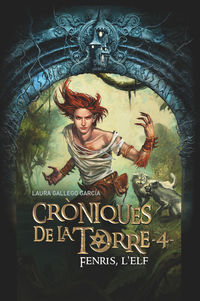 CRONIQUES DE LA TORRE IV - FENRIS, L'ELF