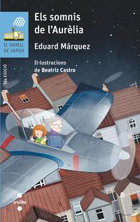 somnis de l'aurelia, els - Eduard Marquez Taña / Beatriz Castro Arbaizar (il. )