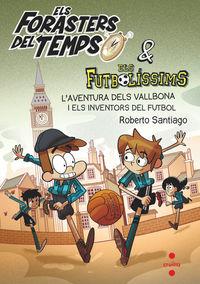 L'aventura Dels Vallbona I Els Inventors Del Futbol - Roberto Santiago