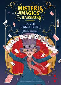 MISTERIS MAGICS A CHASSBURG 1 - LA VEU DINS LA PARET