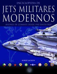 ENCICLOPEDIA DE JETS MILITARES MODERNOS