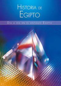 Historia De Egipto - Dia A Dia En El Antiguo Egipto - Miguel Martin-Albo