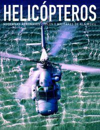 HELICOPTEROS - MODERNAS AERONAVES CIVILES Y MILITARES DE ALA MOVIL