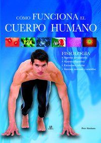 Como Funciona El Cuerpo Humano - Peter Abrahams