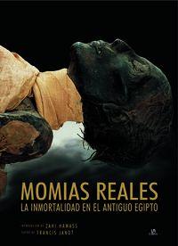 MOMIAS REALES - LA INMORTALIDAD EN EL ANTIGUO EGIPTO