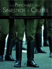 Los personajes mas siniestros y crueles - Aa. Vv.