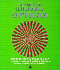 Fantasticas Ilusiones Opticas - Aa. Vv.
