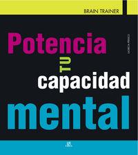 Potencia Tu Capacidad Mental - Aa. Vv.