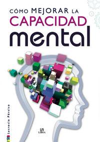 Como Mejorar La Capacidad Mental - Lucrecia Persico