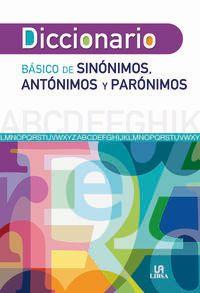 DICCIONARIO BASICO DE SINONIMOS, ANTONIMOS Y PARONIMOS