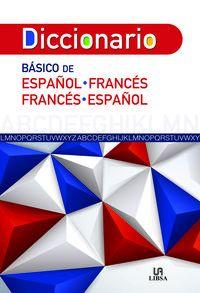 DICCIONARIO BASICO DE ESPAÑOL / FRANCES - FRANCES / ESPAÑOL