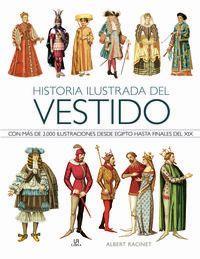 HISTORIA ILUSTRADA DEL VESTIDO - CON MAS DE 2.000 ILUSTRACIONES DESDE EGIPTO HASTA FINALES DEL XIX