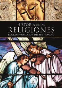 Historia De Las Religiones - La Gran Proyeccion Del Ser Humano - Jorge Morales De Castro