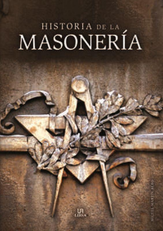 Historia De La Masoneria - Miguel Martin-Albo