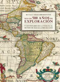 MAS DE 500 AÑOS DE EXPLORACION - V CENTENARIO DE LA VUELTA AL MUNDO DE MAGALLANES-ELCANO
