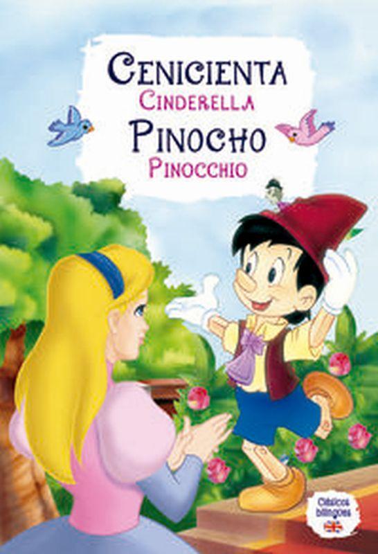 CENICIENTA / PINOCHO = CINDERELLA / PINOCCHIO