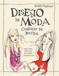 DISEÑO DE MODA - CUADERNO DE BOCETOS - INSPIRACION, DESARROLLO DEL DISEÑO Y PRESENTACION