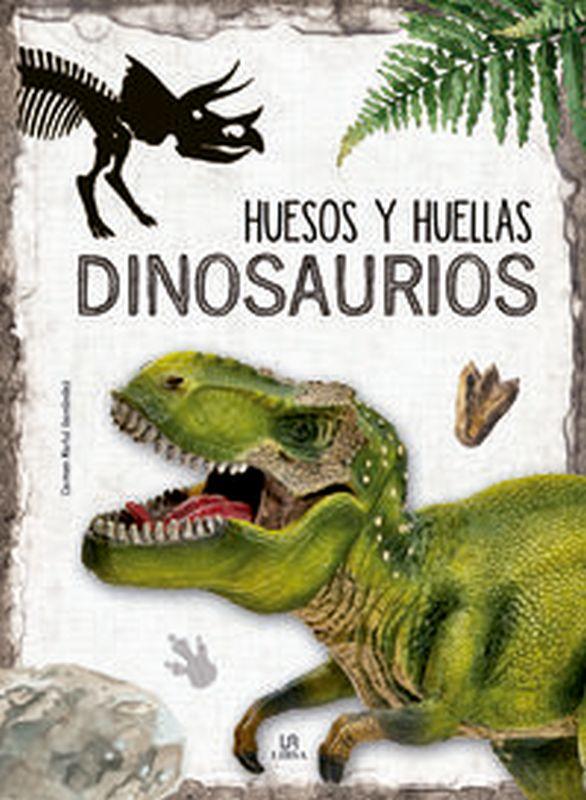 DINOSAURIOS - HUESOS Y HUELLAS