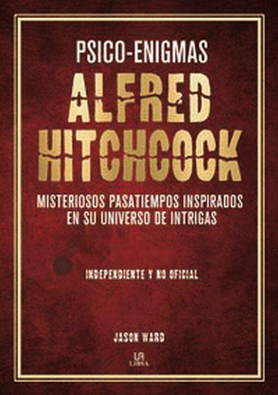 PSICO-ENIGMAS ALFRED HITCHCOCK - MISTERIOSOS PASATIEMPOS INSPIRADOS EN SU UNIVERSO DE INTRIGAS