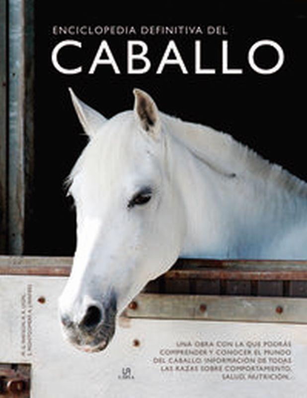 Enciclopedia Definitiva Del Caballo - Mary Gordon Watson / Russell Lyon / Sue Montgomery