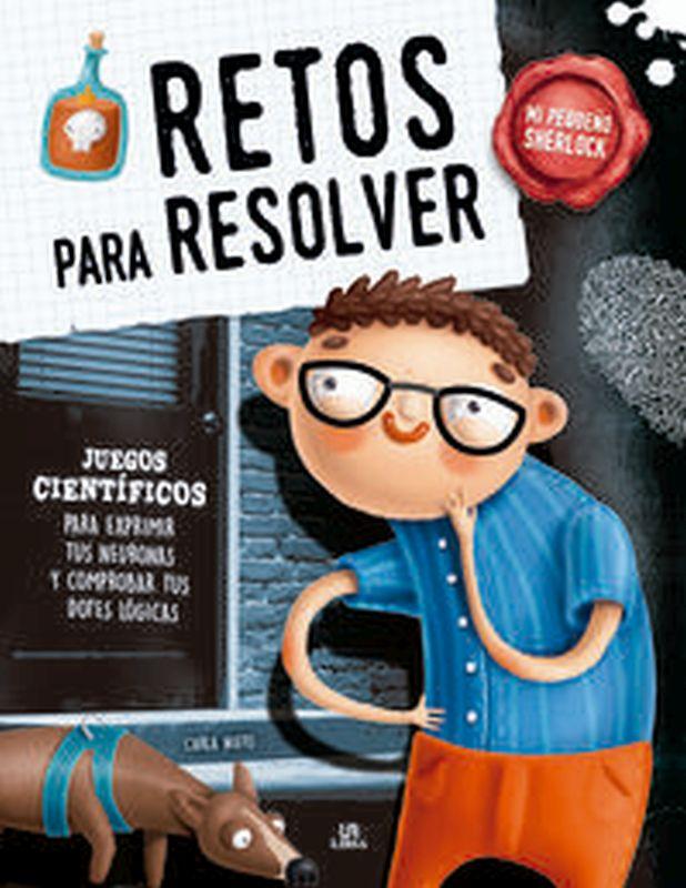 RETOS PARA RESOLVER - MI PEQUEÑO SHERLOCK