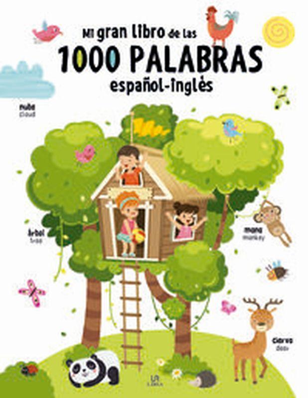 MI GRAN LIBRO DE LAS 1000 PALABRAS - ESPAÑOL / INGLES