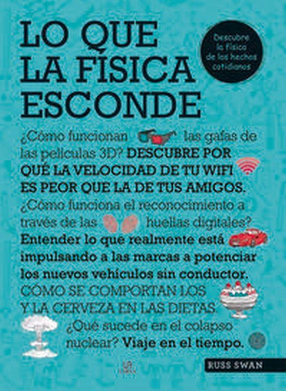 LO QUE LA FISICA ESCONDE. .. - DESCUBRE LA FISICA DE LA VIDA COTIDIANA