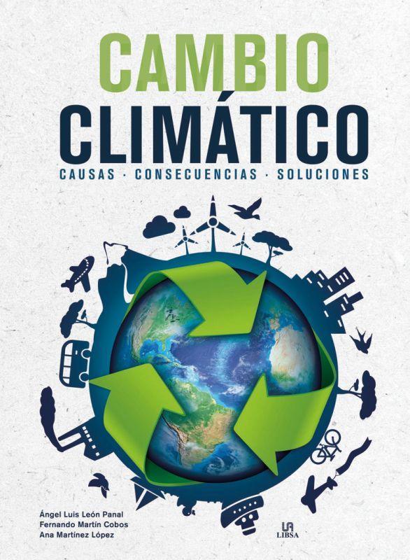 CAMBIO CLIMATICO - CAUSAS, CONSECUENCIAS, SOLUCIONES