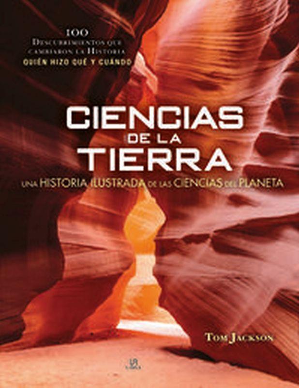 CIENCIAS DE LA TIERRA - UNA HISTORIA ILUSTRADA DE LAS CIENCIAS DEL PLANETA
