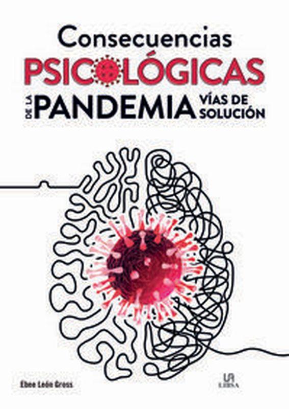 CONSECUENCIAS PSICOLOGICAS DE LA PANDEMIA - VIAS DE SOLUCION