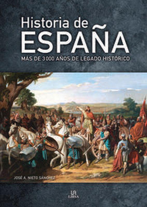 HISTORIA DE ESPAÑA - MAS DE 3000 AÑOS DE LEGADO HISTORICO