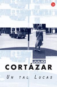 Un tal lucas - Julio Cortazar