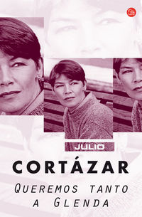 Queremos Tanto A Glenda - Julio Cortazar