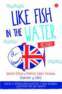 Like Fish In The Water (reloaded) - Ignacio  Ochoa  /  Federico  Lopez Socasau