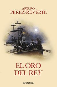 El oro del rey - Arturo Perez-Reverte