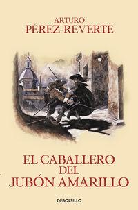 El caballero del jubon amarillo - Arturo Perez-Reverte