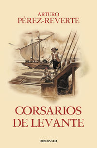 Corsarios De Levante - Arturo Perez-Reverte