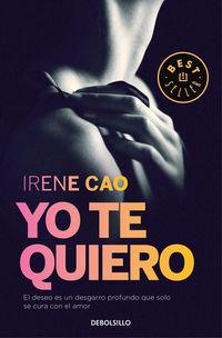 Yo Te Quiero - Trilogia De Los Sentidos 3 - Irene Cao