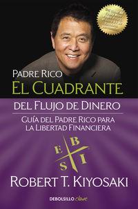 CUADRANTE DEL FLUJO DE DINERO, EL - GUIA DEL PADRE RICO PARA LA LIBERTAD FINANCIERA