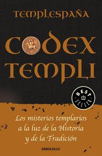 CODEX TEMPLI - LOS MISTERIOS TEMPLARIOS A LA LUZ DE LA HISTORIA Y DE LA TRADICCION