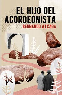 El hijo del acordeonista - Bernardo Atxaga