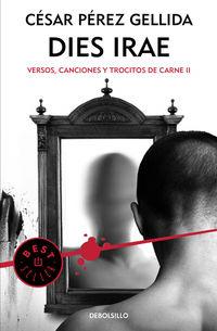 DIES IRAE - VERSOS, CANCIONES Y TROCITOS DE CARNE II