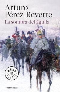 La sombra del aguila - Arturo Perez-Reverte