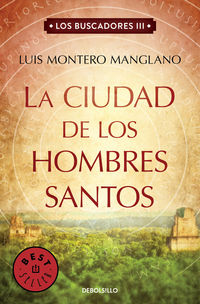 Ciudad De Los Hombres Santos, La - Los Buscadores 3 - Luis Montero Manglano