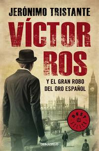 Victor Ros Y El Gran Robo Del Oro Español - Jeronimo Tristante