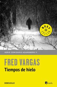 Tiempos De Hielo - Fred Vargas